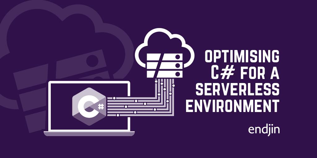 Optimising C# for a serverless environment