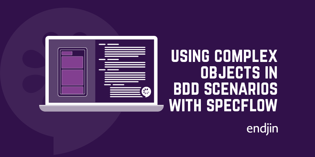 Using complex objects in BDD Scenarios with SpecFlow