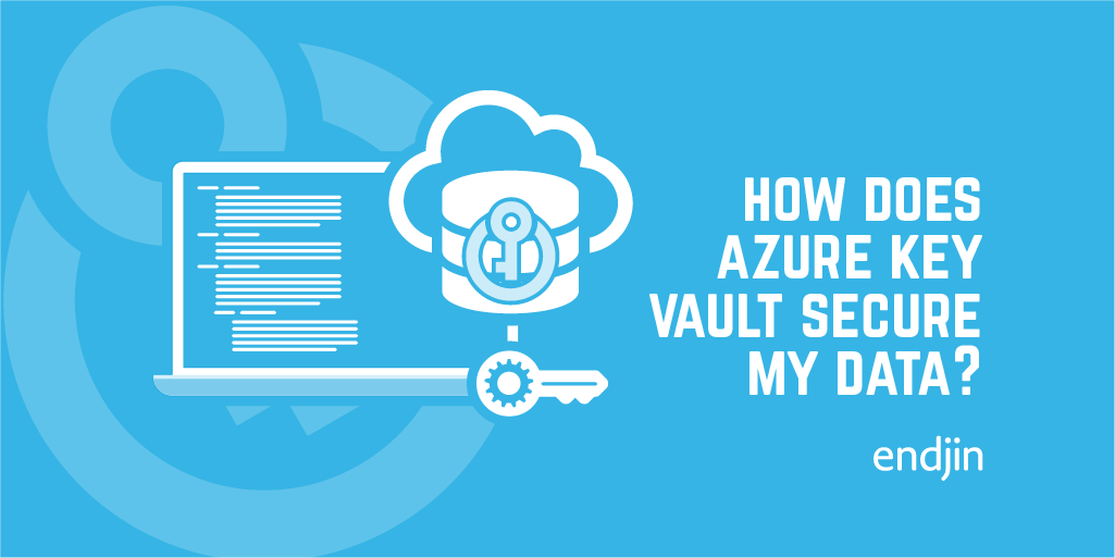 How does Azure Key Vault help me secure my data?