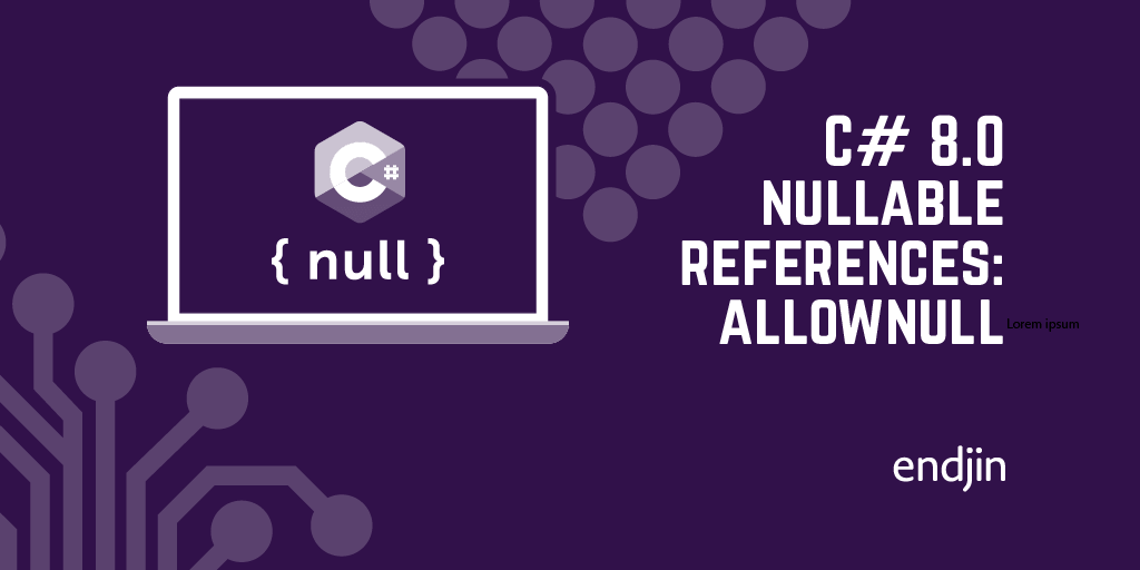 C# 8.0 nullable references: transcending the type system with AllowNull