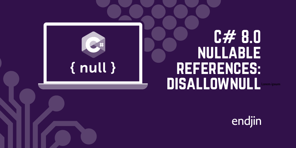 C# 8.0 nullable references: more type system transcendence with DisallowNull
