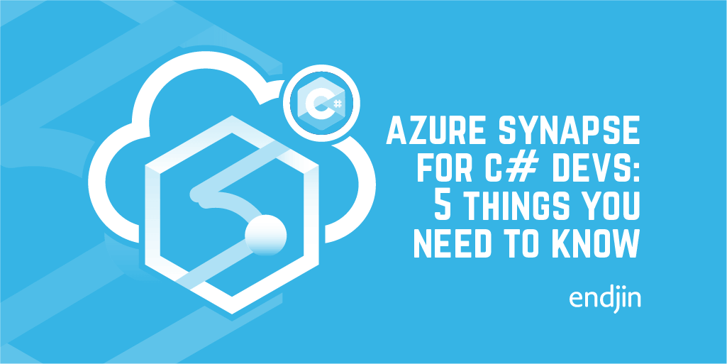 Azure Synapse for C# Developers: 5 things you need to know