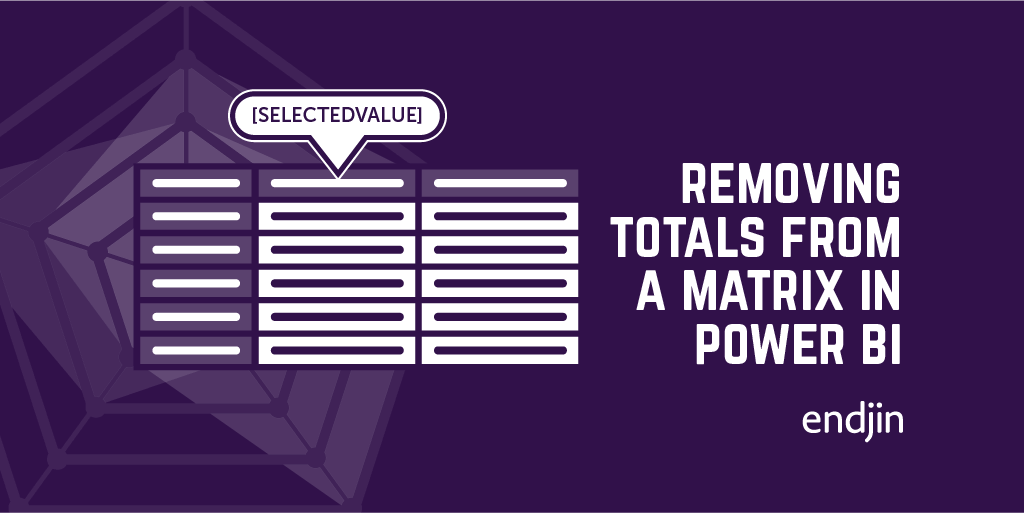 Quick tip – Removing totals from a matrix in Power BI