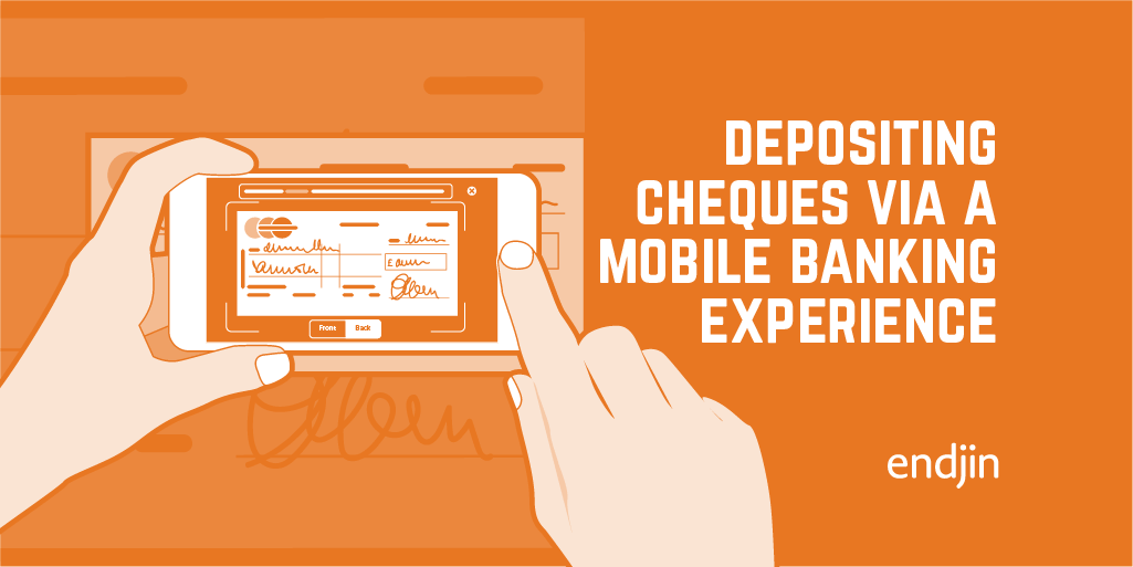 Depositing Cheques via a Mobile Banking Experience