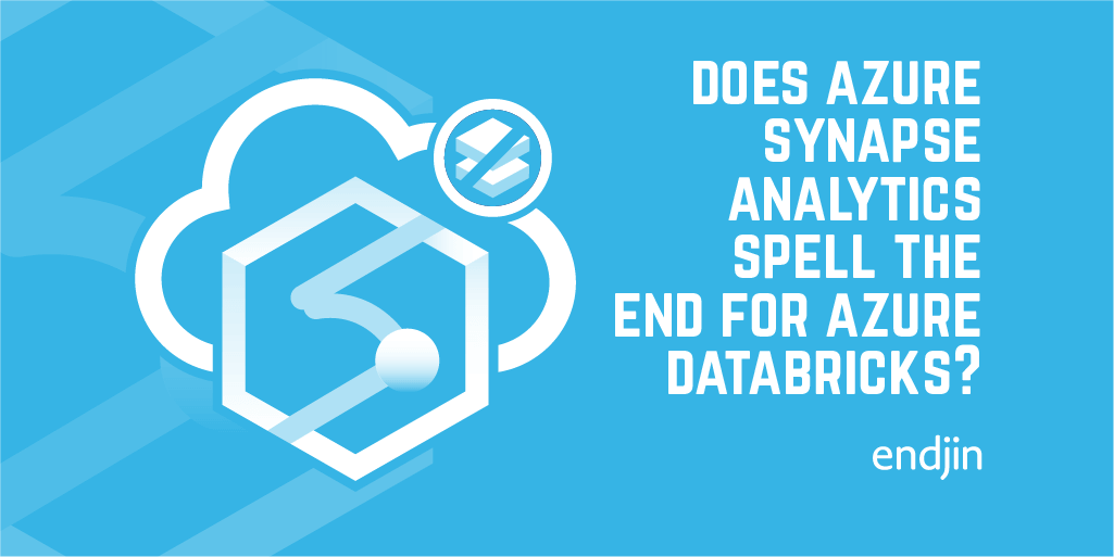 Does Azure Synapse Analytics spell the end for Azure Databricks?