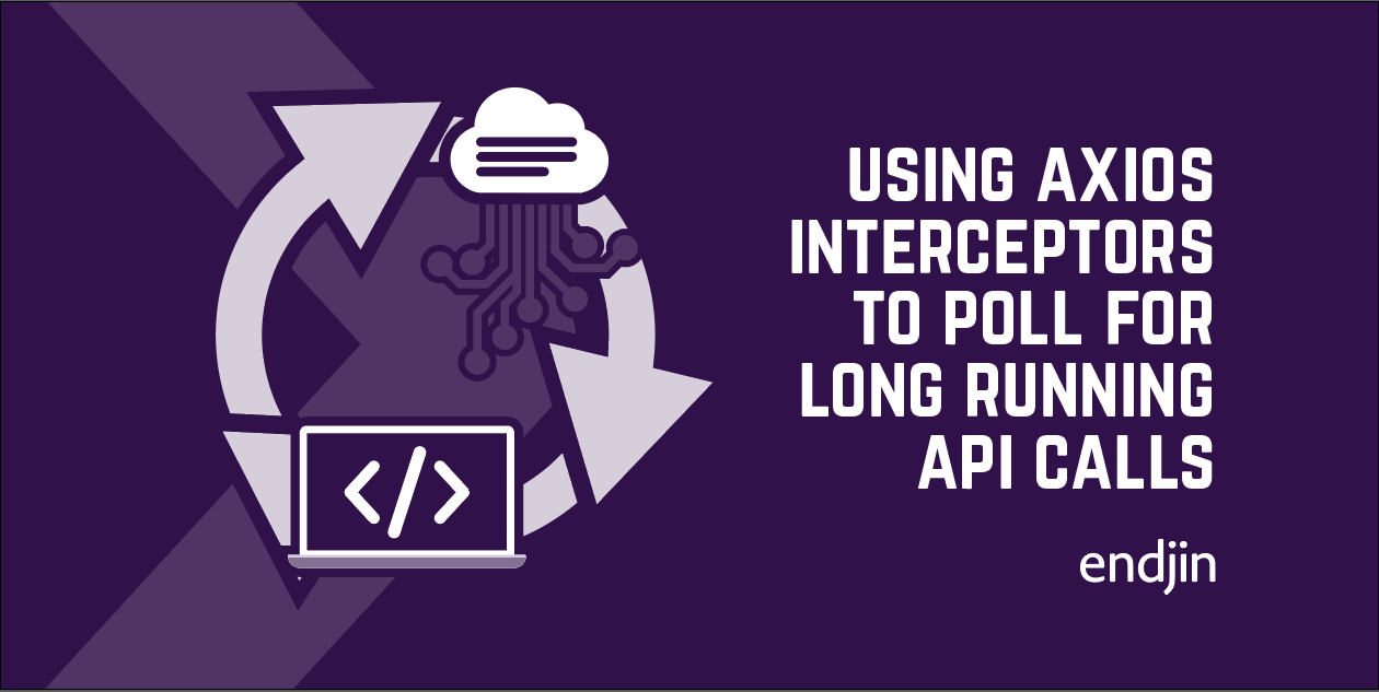 How to use Axios interceptors to poll for long running API calls