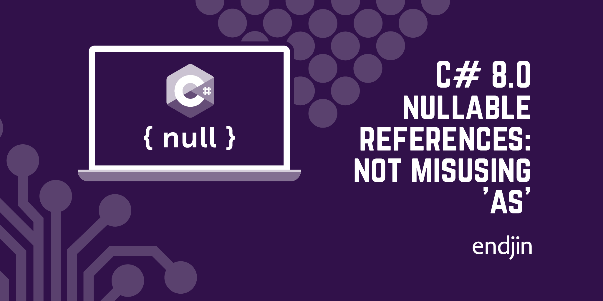 C# 8.0 nullable references: prepare today by not misusing 'as'