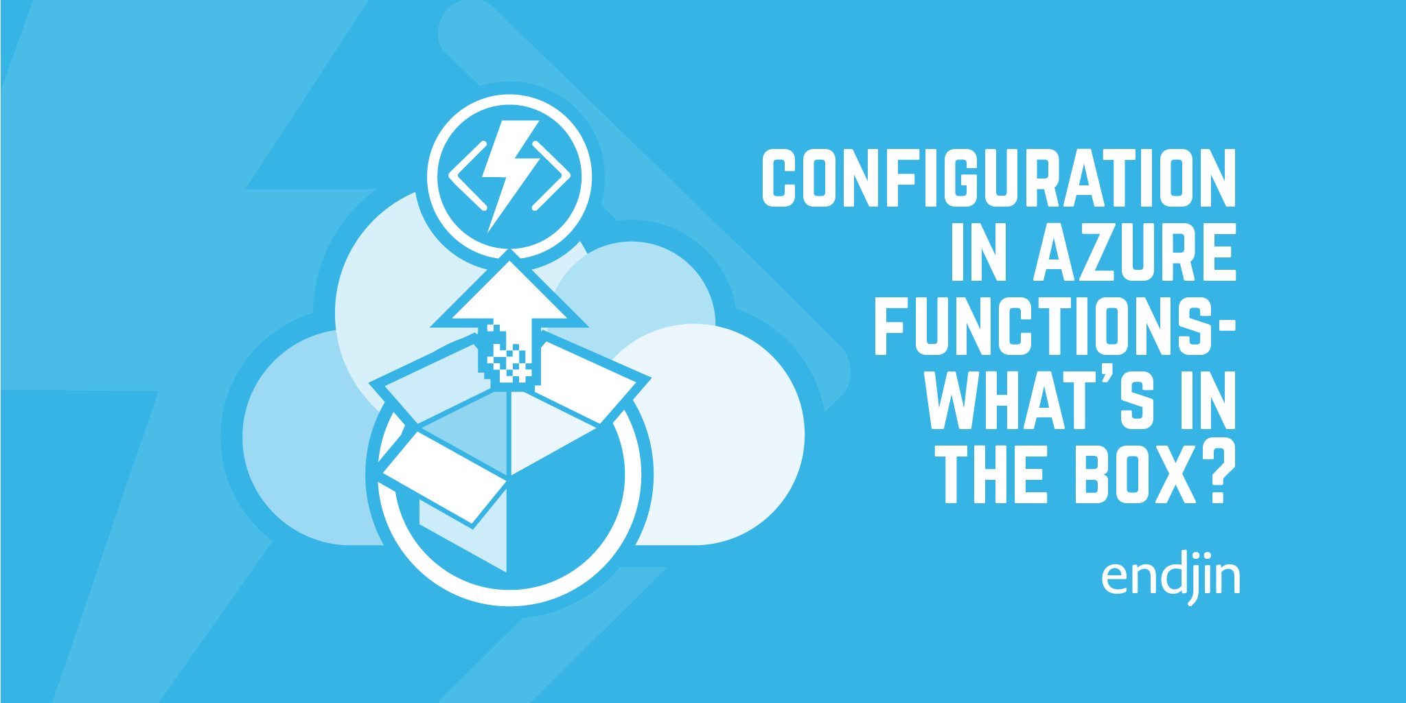 Configuration in Azure Functions - What's in the box?