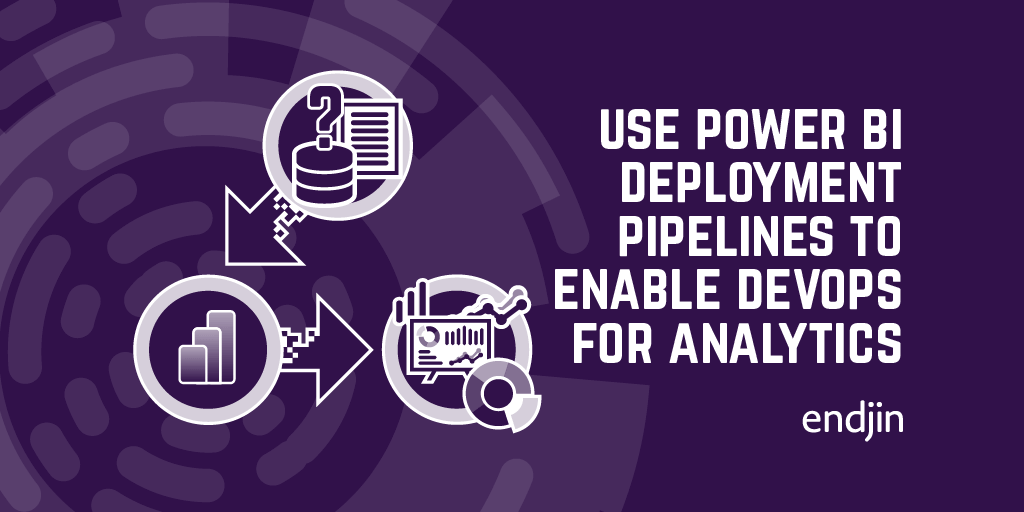 How to use Power BI deployment pipelines to enable DevOps for analytics