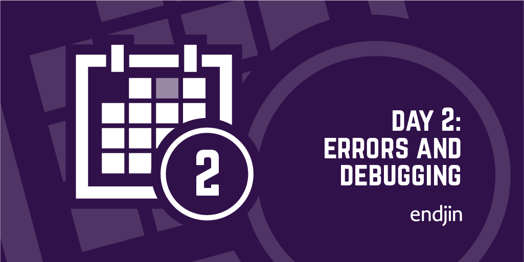 Day 2: Errors and Debugging