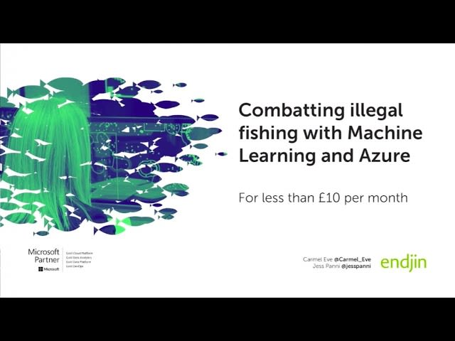 Combatting illegal fishing with Machine Learning and Azure