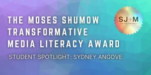 Image for 'Student Spotlight: Sydney Angove on winning the Transformative Media Literacy Award, Media Literacy, & Community Impact' news item
