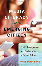Media Literacy and the Emerging Citizen: Youth, Engagement and Participation in Digital Culture