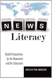 News Literacy: Global Perspectives for the Newsroom and the Classroom