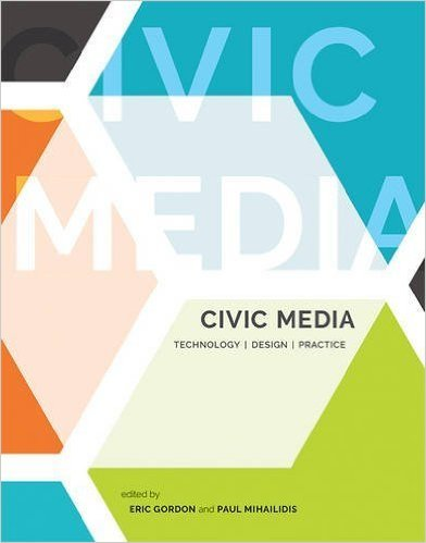 Civic Media: Technology | Design | Practice
