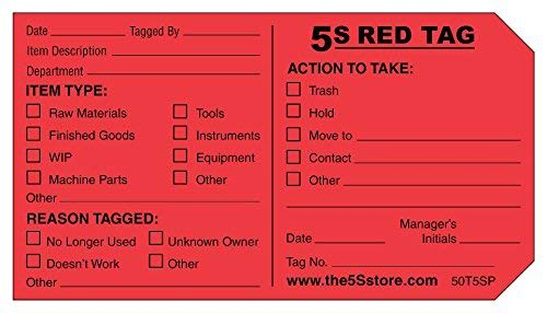 Red tags can be attached to items that have a questionable need in the workspace.