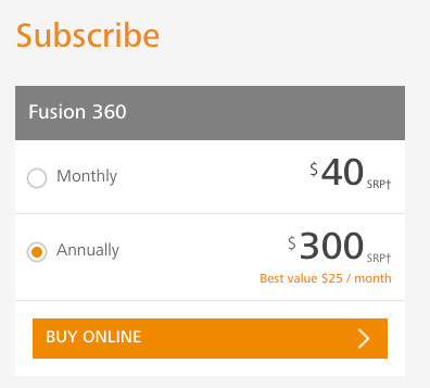 Fusion 360's pricing. There is also a free version for students, startups and hobbyists.