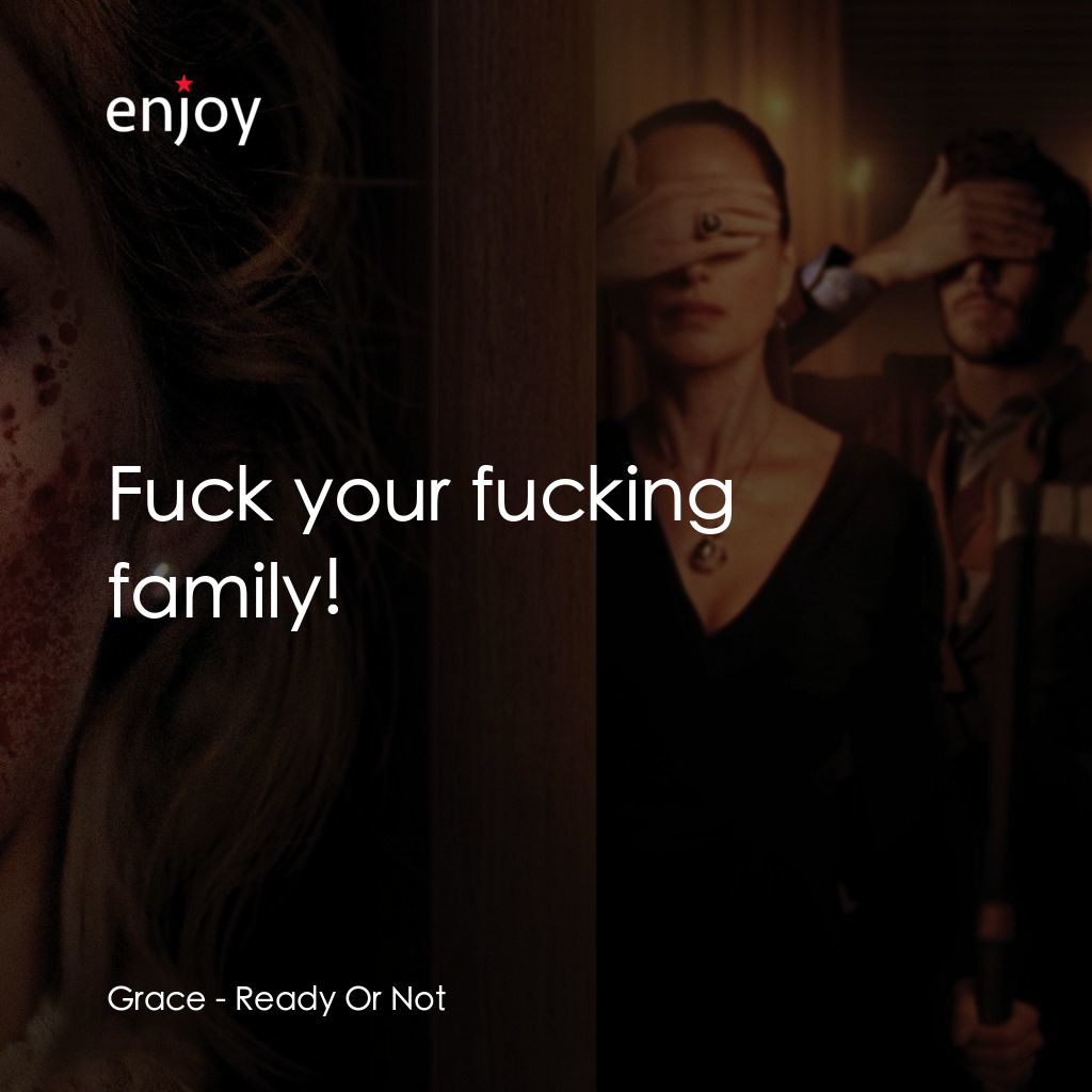 Grace: Fuck your fucking family!