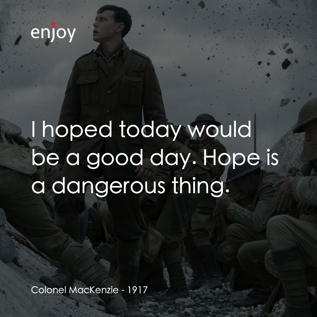 Colonel MacKenzie: I hoped today would be a good day. Hope is a dangerous thing.