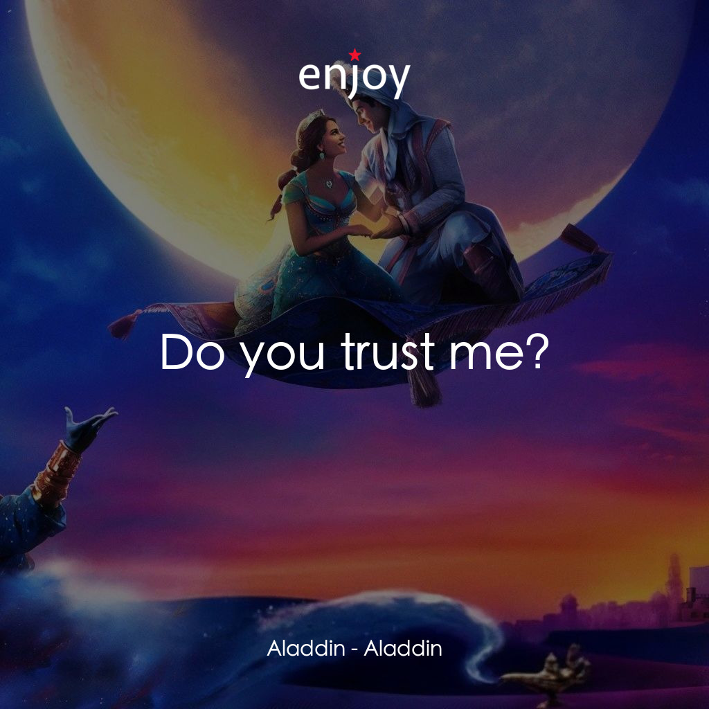 Aladdin: Do you trust me?