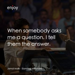 Jamal Malik: When somebody asks me a question, I tell them the answer.