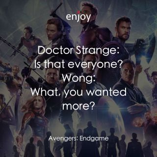 Doctor Strange: Is that everyone? Wong: What, you wanted more?