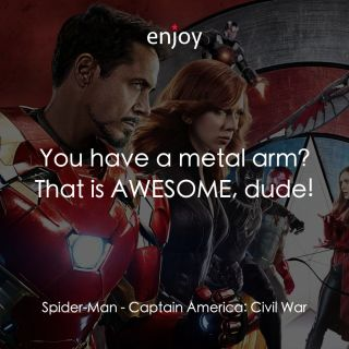 Spider-Man: You have a metal arm? That is AWESOME, dude!