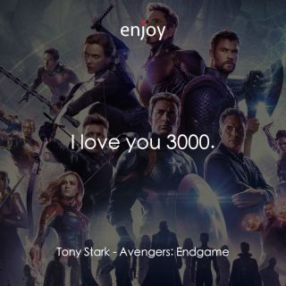 Tony Stark: I love you 3000.