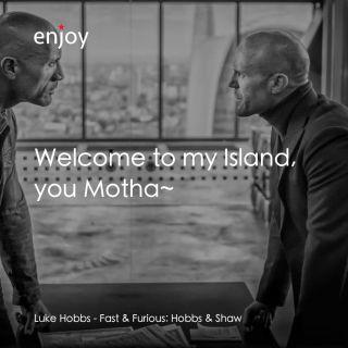 Luke Hobbs: Welcome to my Island, you Motha~