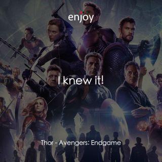 Thor: I knew it!