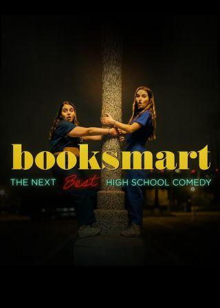 Booksmart: The Next Best High School Comedy Booksmart: The Next Best High School Comedy