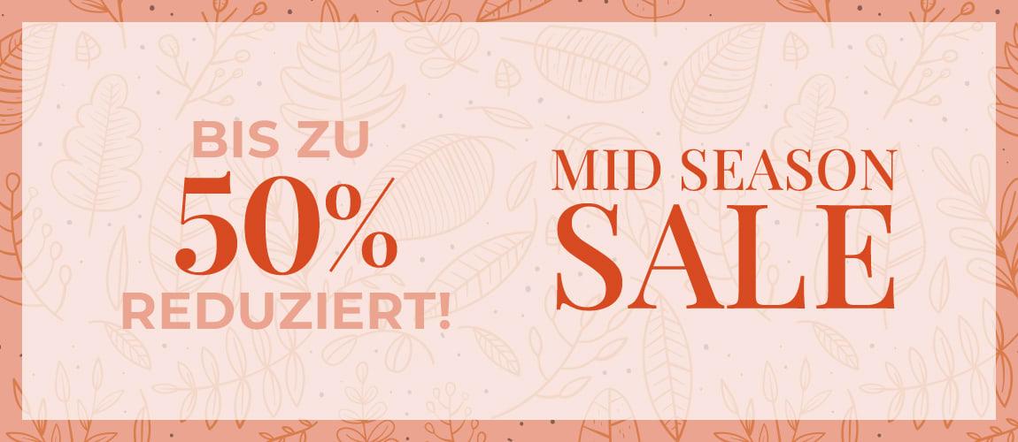 MID SEASON SALE - Bis zu 50% reduziert!
