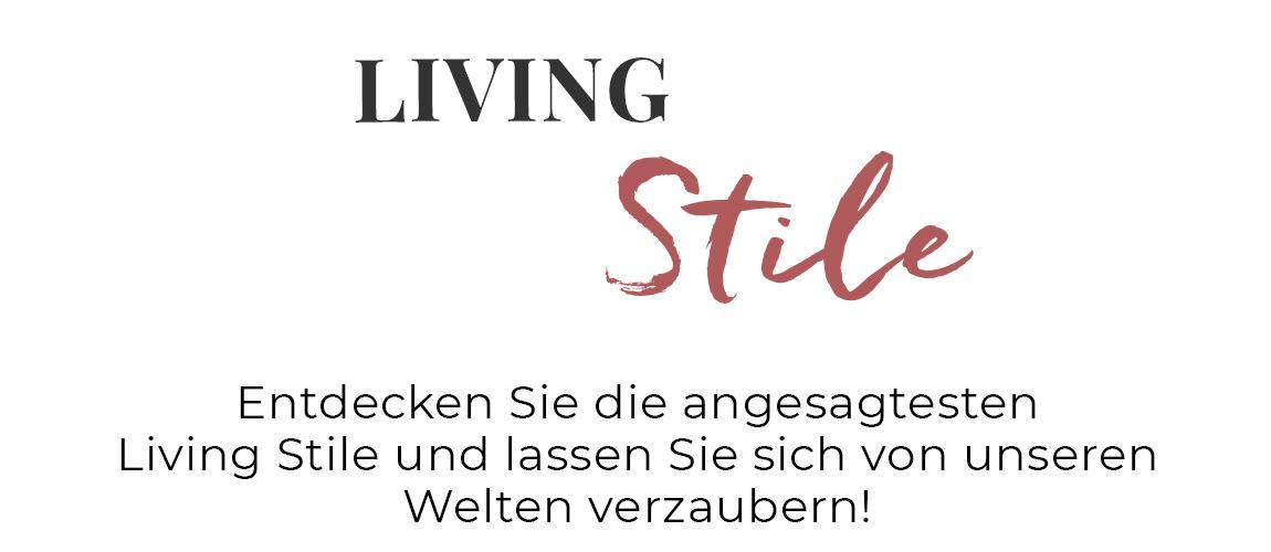 Entdecken Sie unsere LIVING Stile