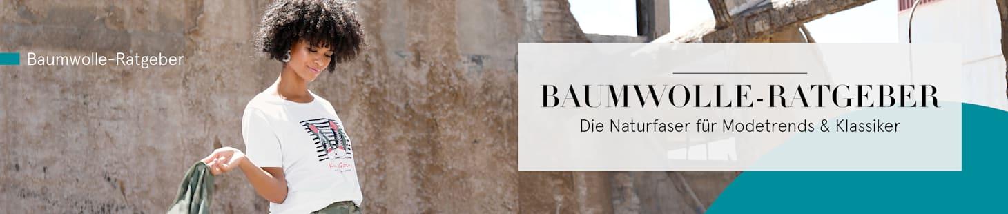 Baumwolle Ratgeber - Die Naturfaser für Modetrens & Klassiker