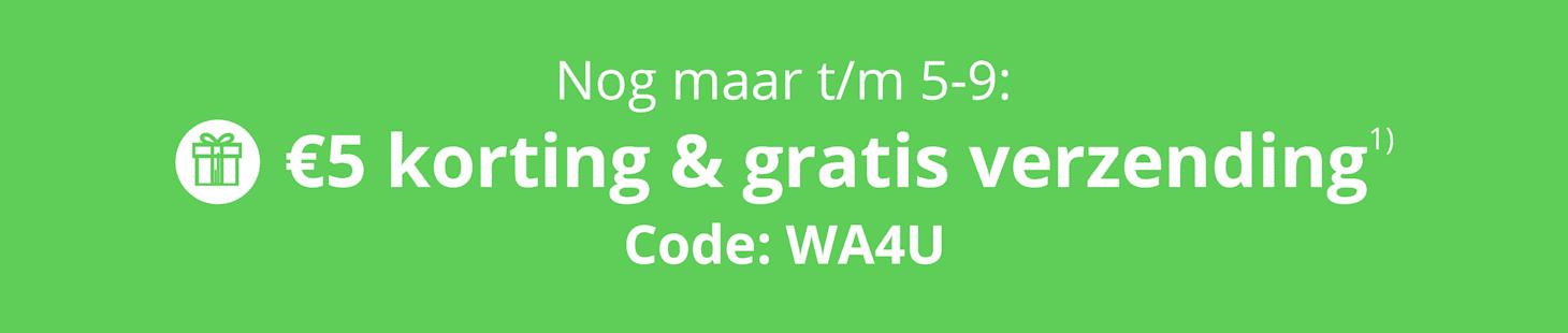 Uw geschenk wacht op u: €5 korting + gratis verzending t/m 05-09! Code: WA4U