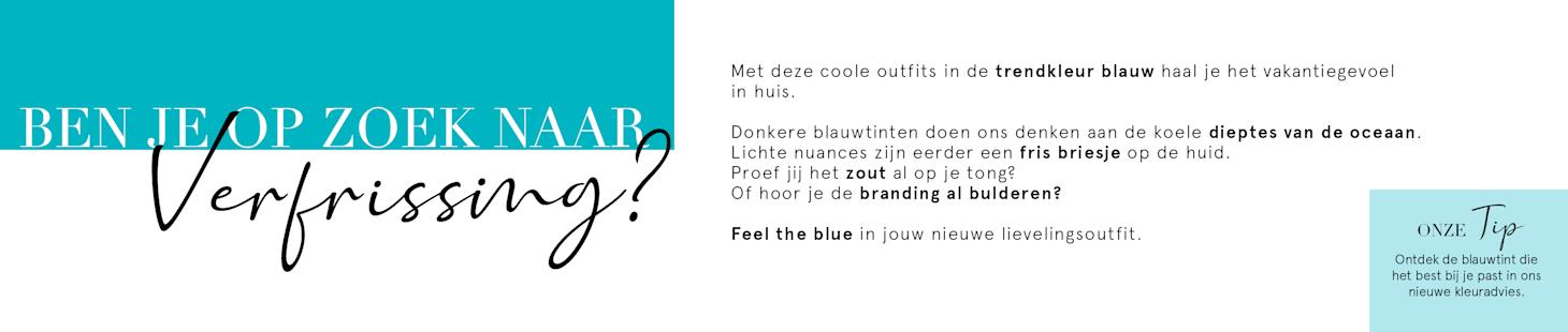 Feel the blue - € 10 korting | Code: 8LUE