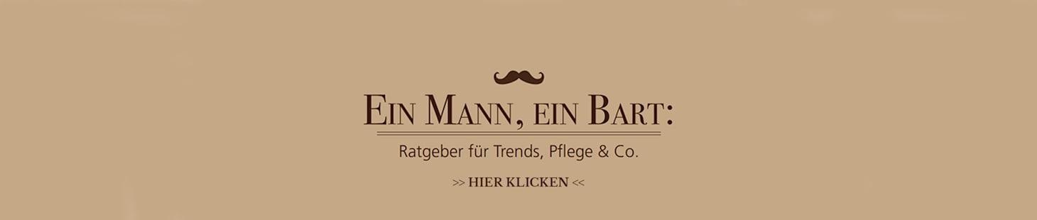 Ein Mann, ein Bart: Ratgeber für Trends, Pflege & Co.