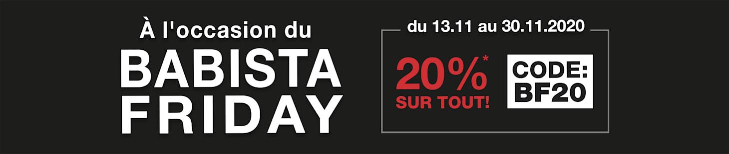 BABISTA Friday: du 13.11 au 30.11.2020 20% sur TOUT*  avec le Code: BF20