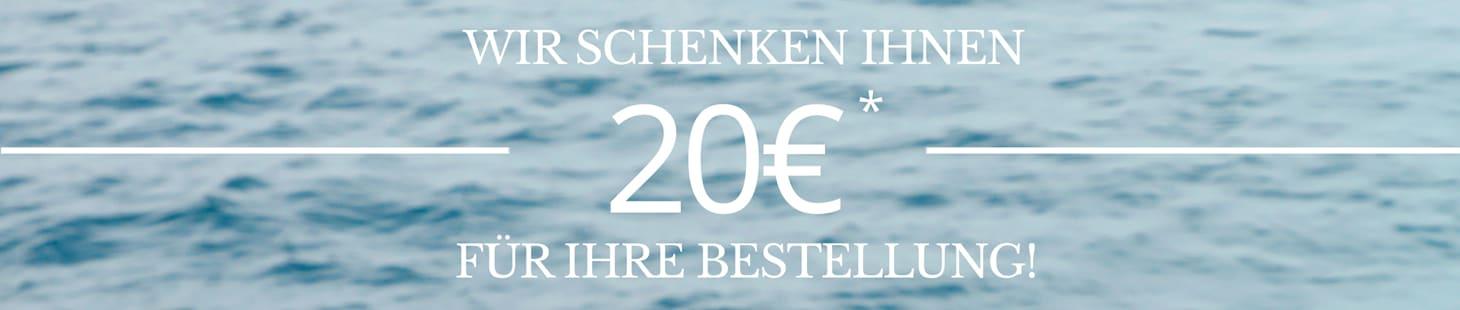 Wir schenken Ihnen 20€* für Ihre Bestellung