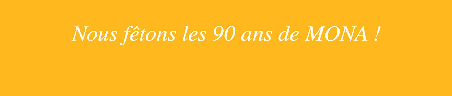90 ans de MONA