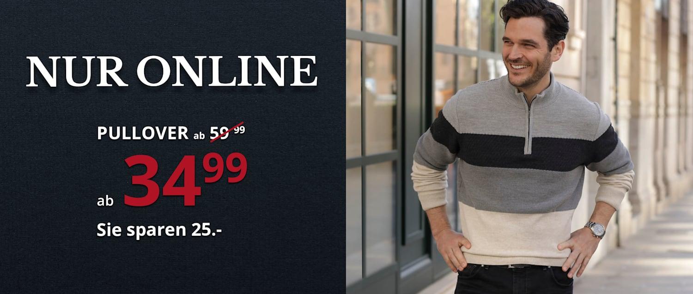 NUR ONLINE: Pullover ab 34,99 €. Sie sparen 25 €.