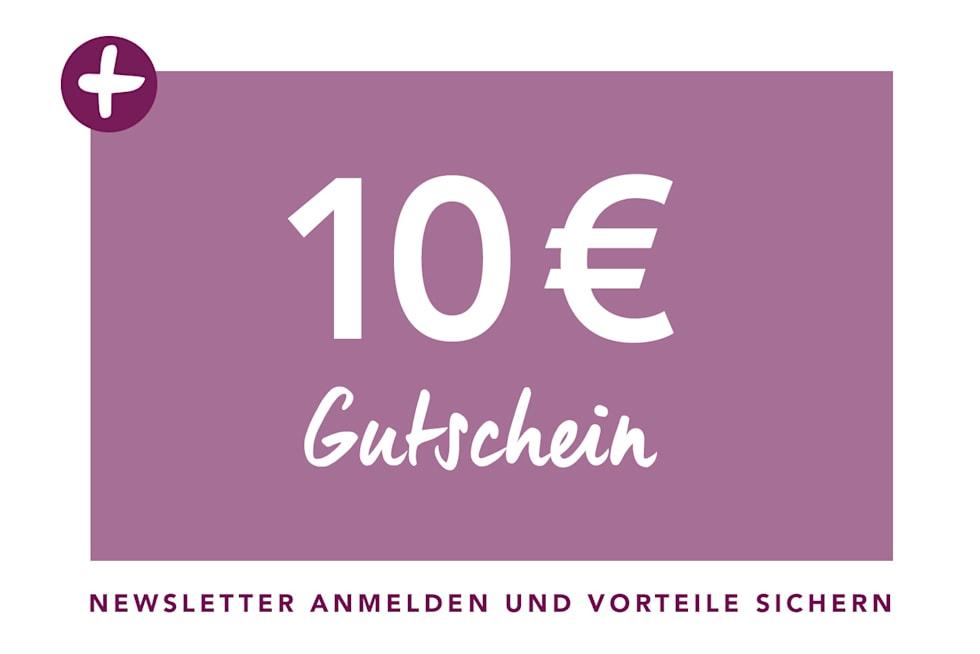 10€ für Ihre Newsletter-Anmeldung