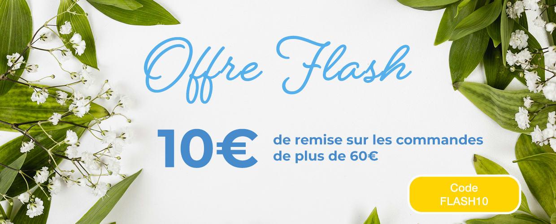 10€ de remise sur les commandes de plus de 60€. Code: FLASH10