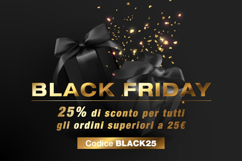 Black Friday. 25% di sconto per tutti gli ordini superiori a 25€. Codice BLACK25.