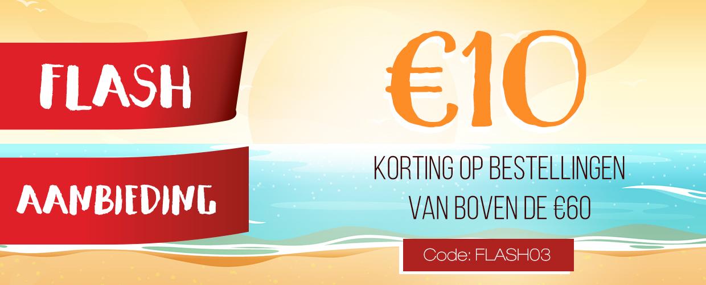 €10 korting op bestellingen van boven de €60. Code: FLASH03