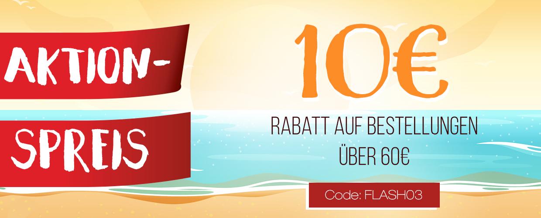 10€ Rabatt auf Bestellungen über 60€. Code: FLASH03