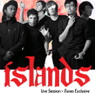 Islands - Live Session - iTunes Exclusive