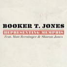 Booker T. Jones - Representing Memphis (feat. Matt Berninger & Sharon Jones)