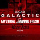 Galactic - Move Fast (feat. Mystikal & Mannie Fresh) (Single)
