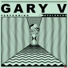 Gary V - Avalanche